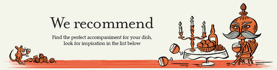 We Recommend - Find the perfect accompaniment for your dish, look for inspiration in the list below.